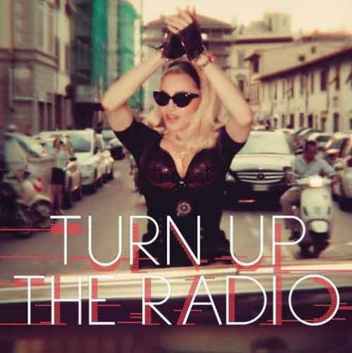 ***MUSIC: Madonna – Turn Up The Radio***