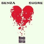 Mondo_Marcio_Senza_Cuore.jpg