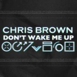 Chris-Brown-Don't-Wake-Me-Up.jpg