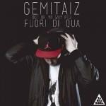 Fuori Di Qua Out Of My Way pt. 2 (Gemitaiz) testo-video