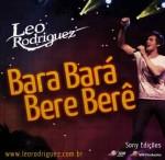 Leo-Rodriguez-Bara-Bará-Bere-Berê.jpg