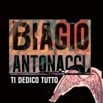 biagio-antonacci-ti-dedico-tutto.jpg